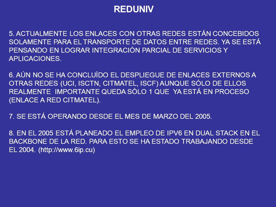REDUNIV 5. ACTUALMENTE LOS ENLACES CON OTRAS REDES ESTÁN CONCEBIDOS