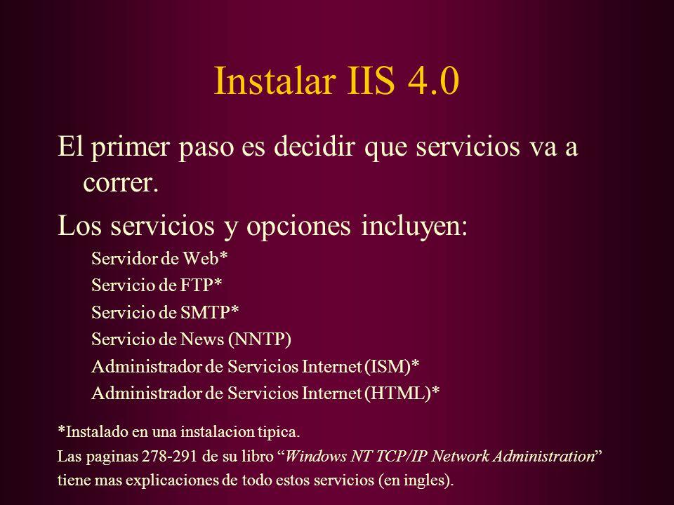 Instalar IIS 4.0 El primer paso es decidir que servicios va a correr.