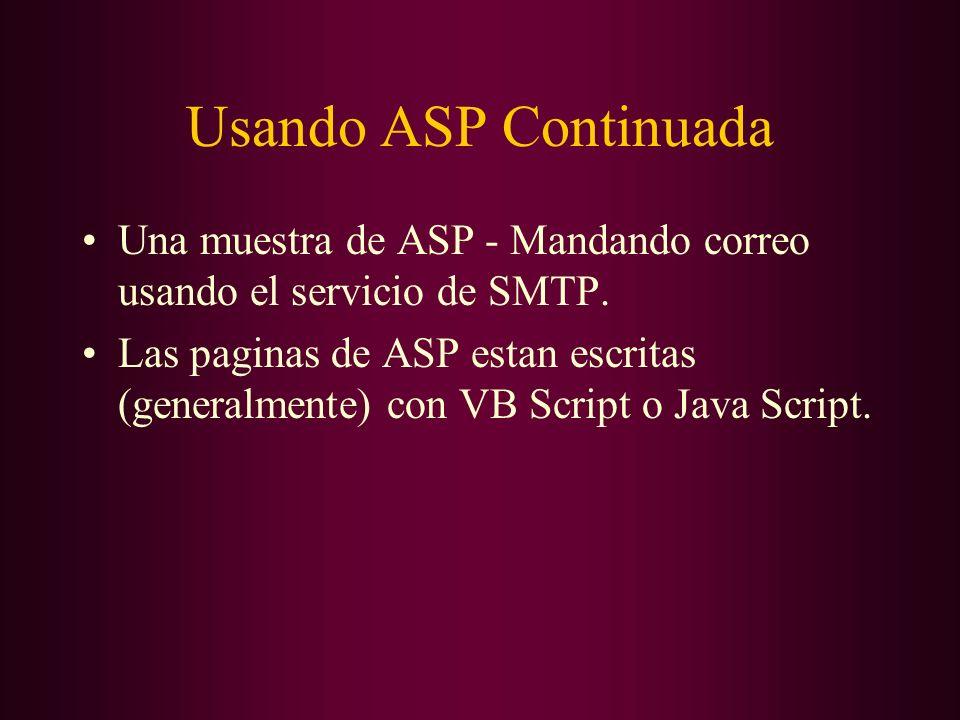 Usando ASP Continuada Una muestra de ASP - Mandando correo usando el servicio de SMTP.