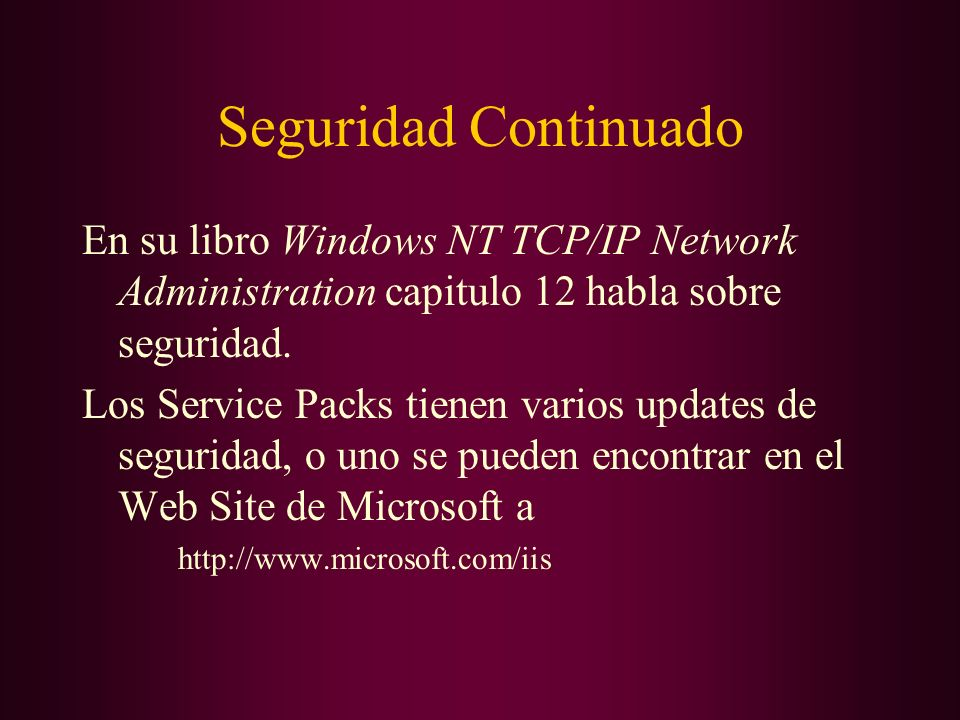 Seguridad Continuado En su libro Windows NT TCP/IP Network Administration capitulo 12 habla sobre seguridad.