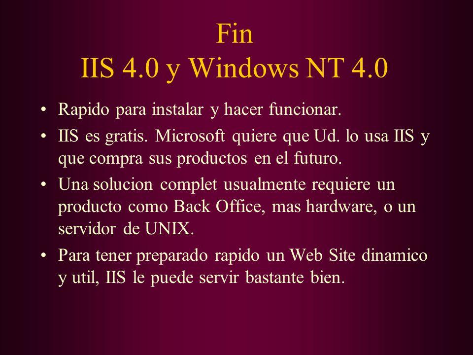 Fin IIS 4.0 y Windows NT 4.0 Rapido para instalar y hacer funcionar.