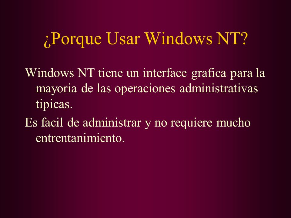 ¿Porque Usar Windows NT