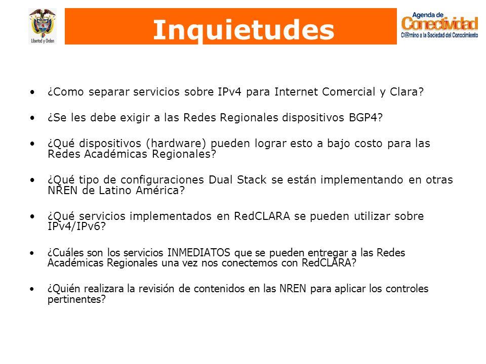 Inquietudes ¿Como separar servicios sobre IPv4 para Internet Comercial y Clara ¿Se les debe exigir a las Redes Regionales dispositivos BGP4