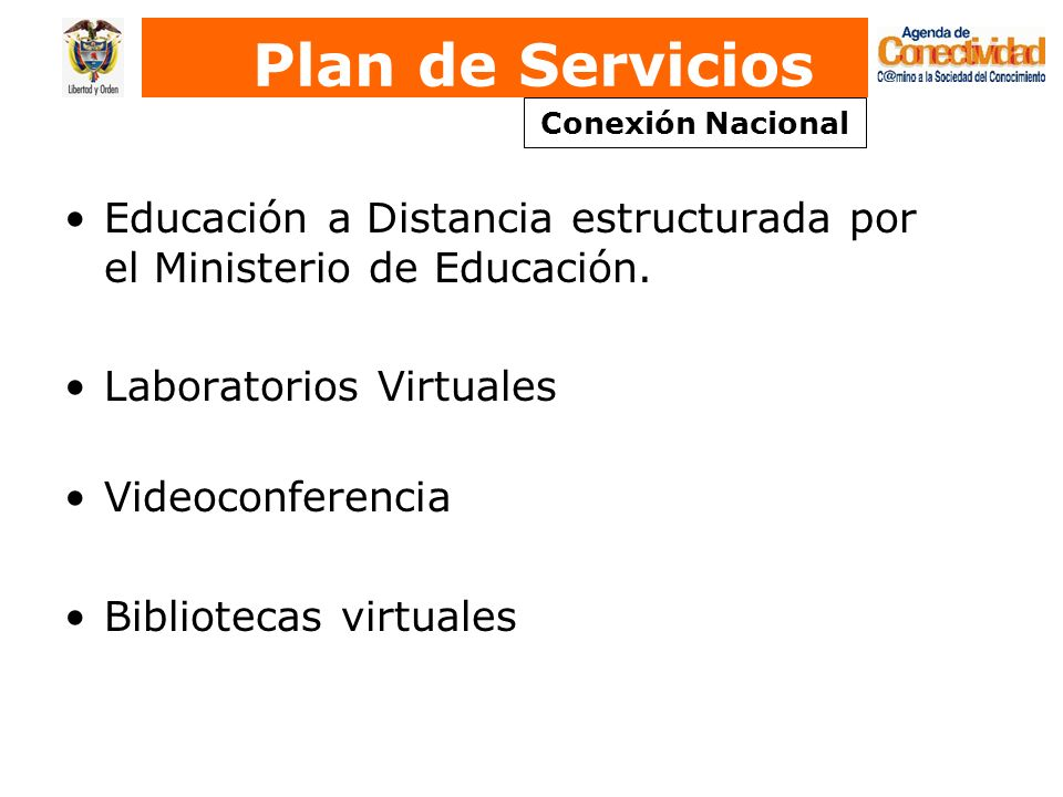 Plan de Servicios Conexión Nacional. Educación a Distancia estructurada por el Ministerio de Educación.