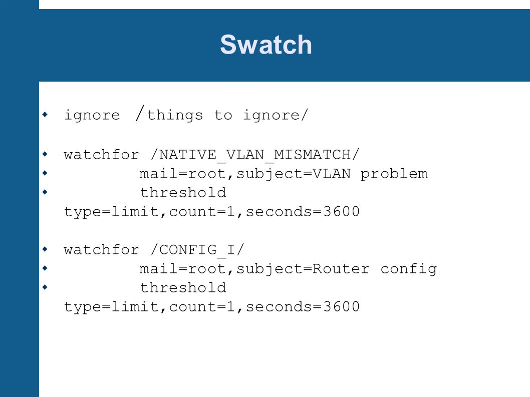Swatch ignore /things to ignore/ watchfor /NATIVE_VLAN_MISMATCH/
