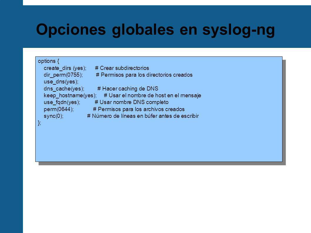 Opciones globales en syslog-ng