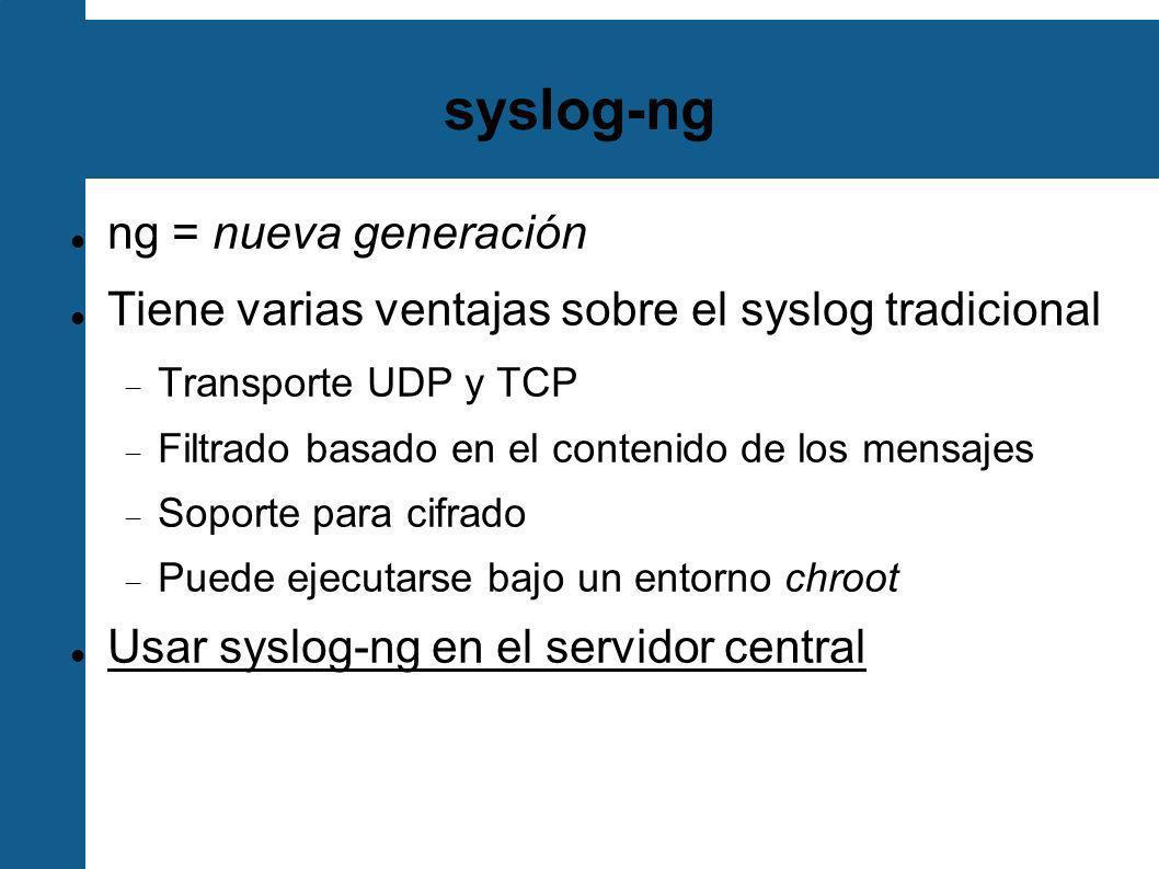 syslog-ng ng = nueva generación