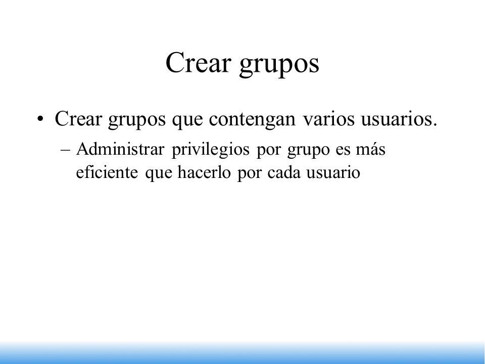 Crear grupos Crear grupos que contengan varios usuarios.