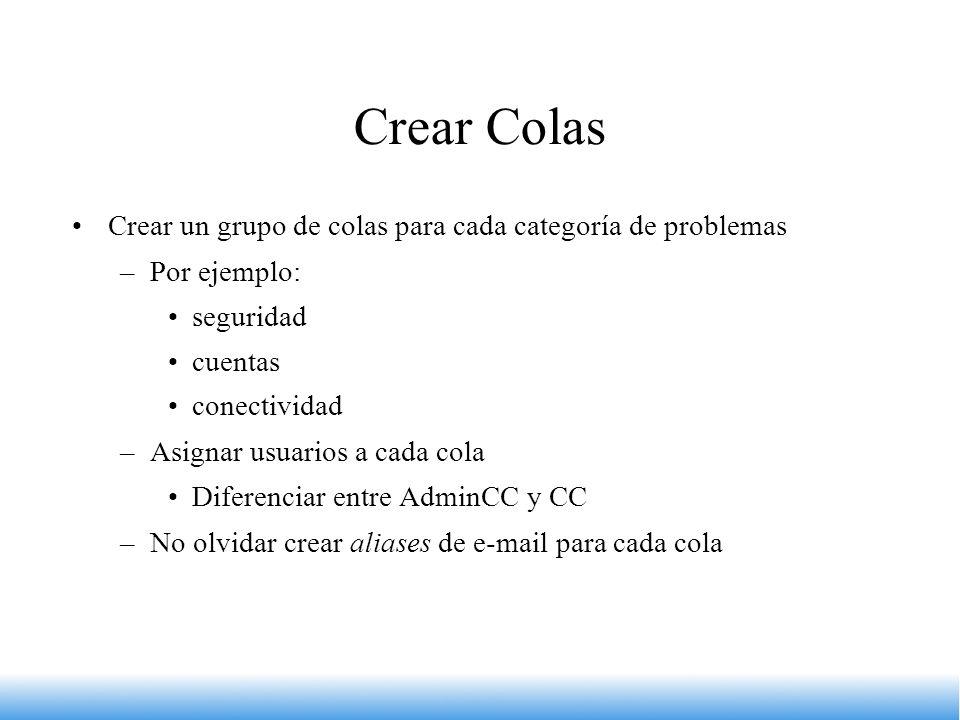 Crear Colas Crear un grupo de colas para cada categoría de problemas