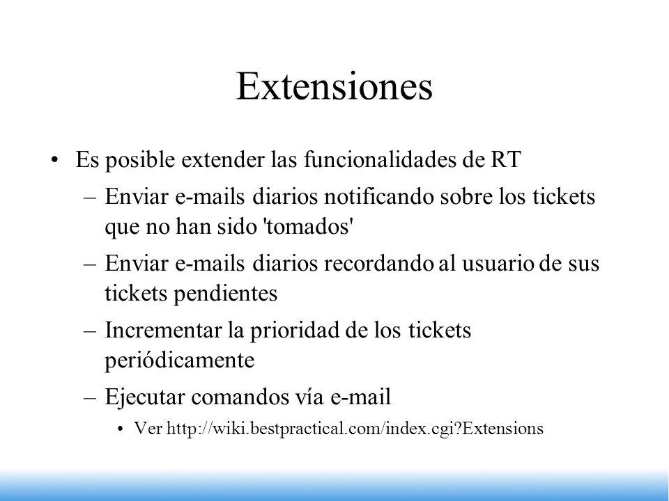 Extensiones Es posible extender las funcionalidades de RT