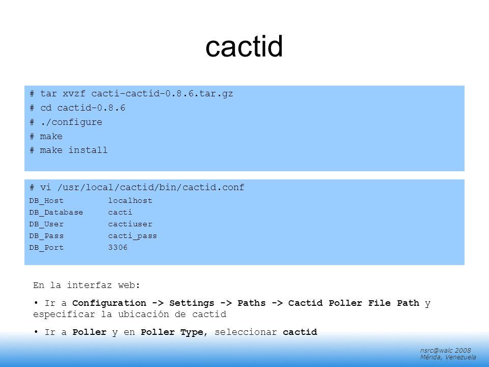 cactid # tar xvzf cacti-cactid-0.8.6.tar.gz # cd cactid-0.8.6
