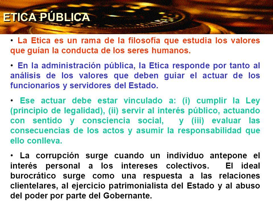 ETICA PÚBLICA La Etica es un rama de la filosofía que estudia los valores que guían la conducta de los seres humanos.