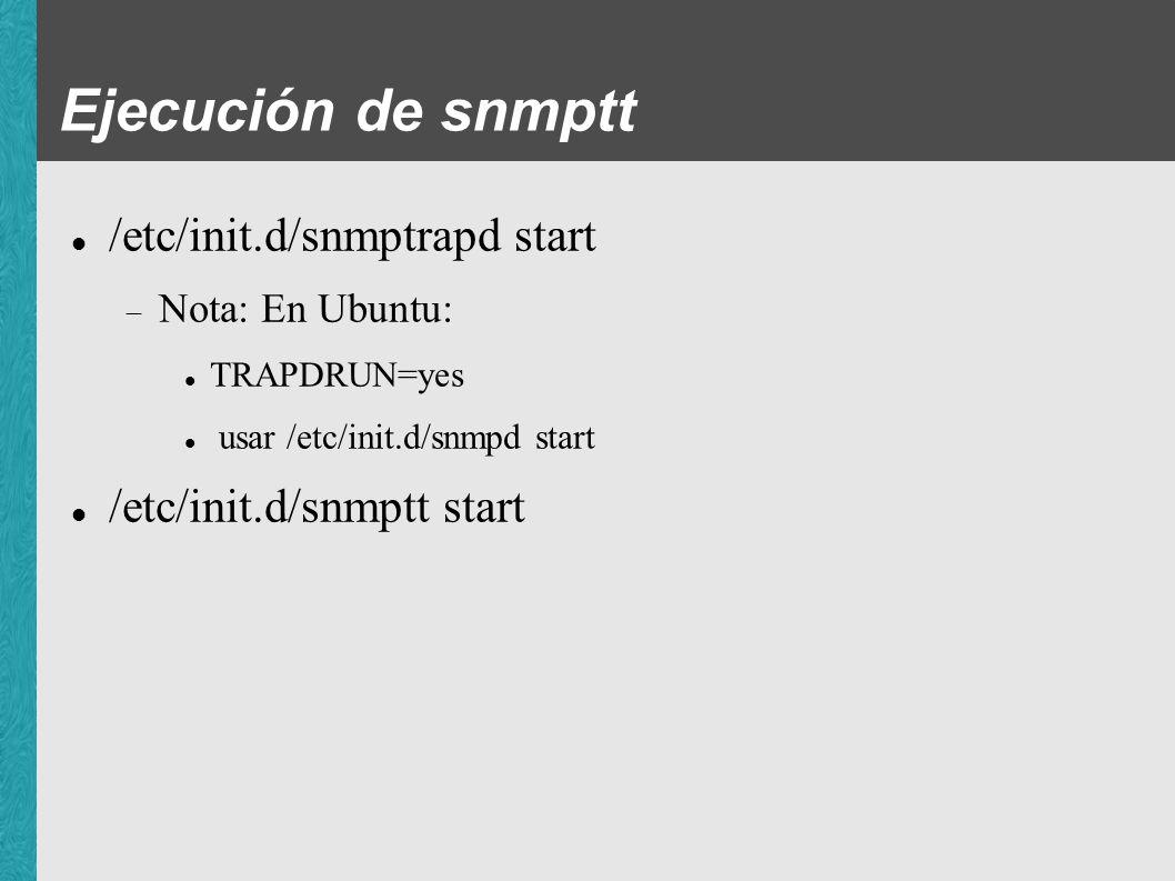 Ejecución de snmptt /etc/init.d/snmptrapd start