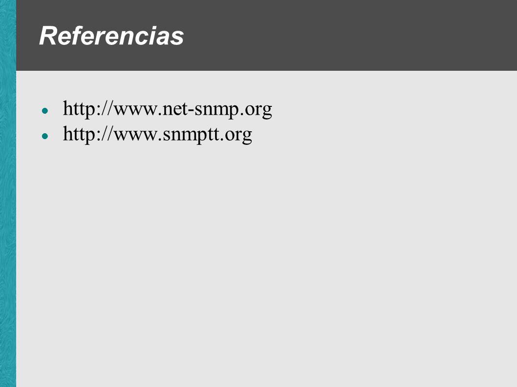 Referencias http://www.net-snmp.org http://www.snmptt.org