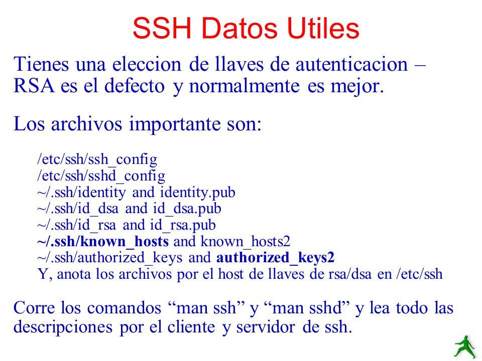 SSH Datos Utiles Tienes una eleccion de llaves de autenticacion – RSA es el defecto y normalmente es mejor.