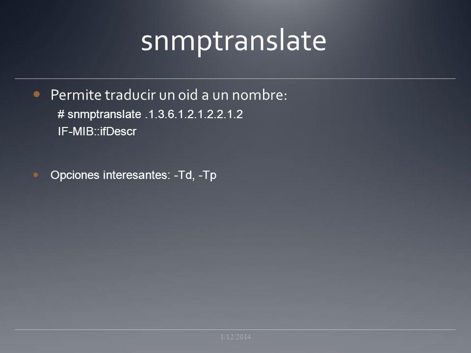 snmptranslate Permite traducir un oid a un nombre: