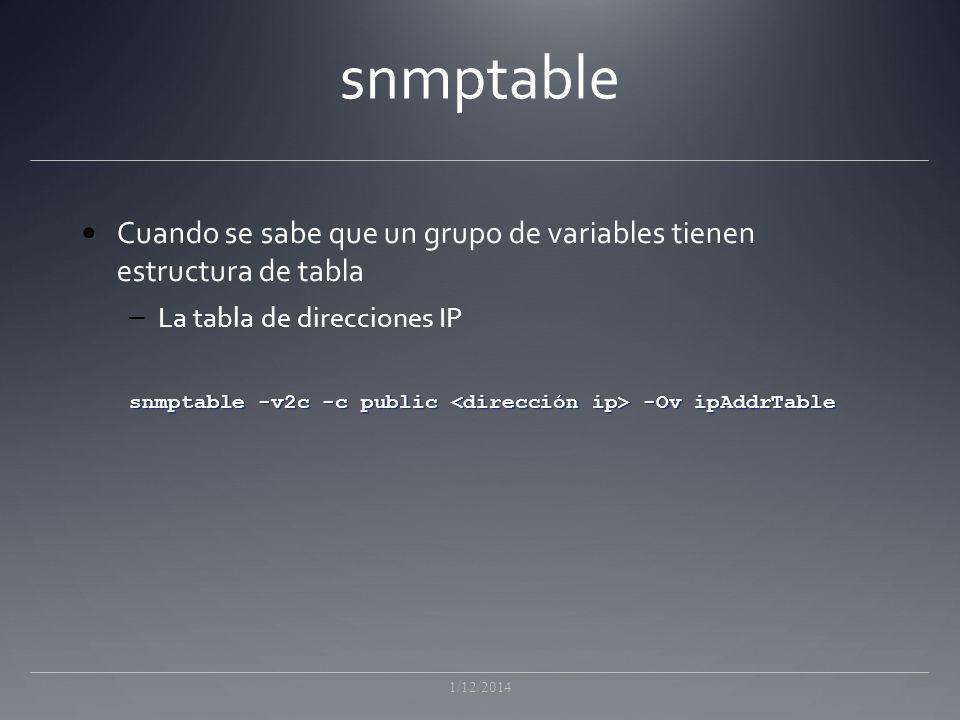 snmptable Cuando se sabe que un grupo de variables tienen estructura de tabla. La tabla de direcciones IP.
