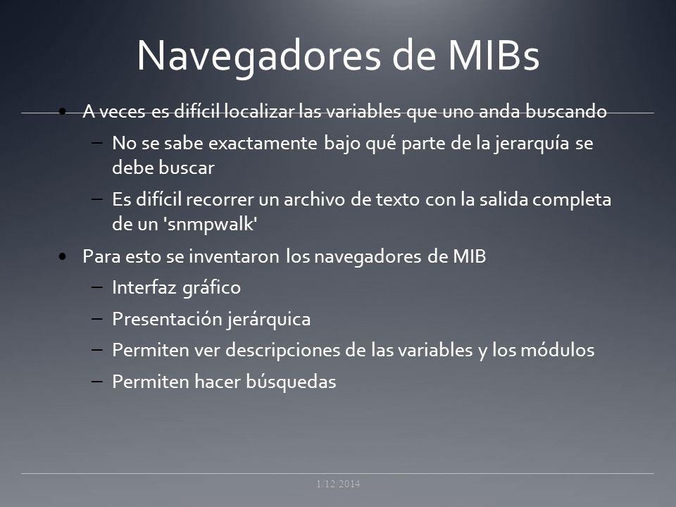 Navegadores de MIBs A veces es difícil localizar las variables que uno anda buscando.