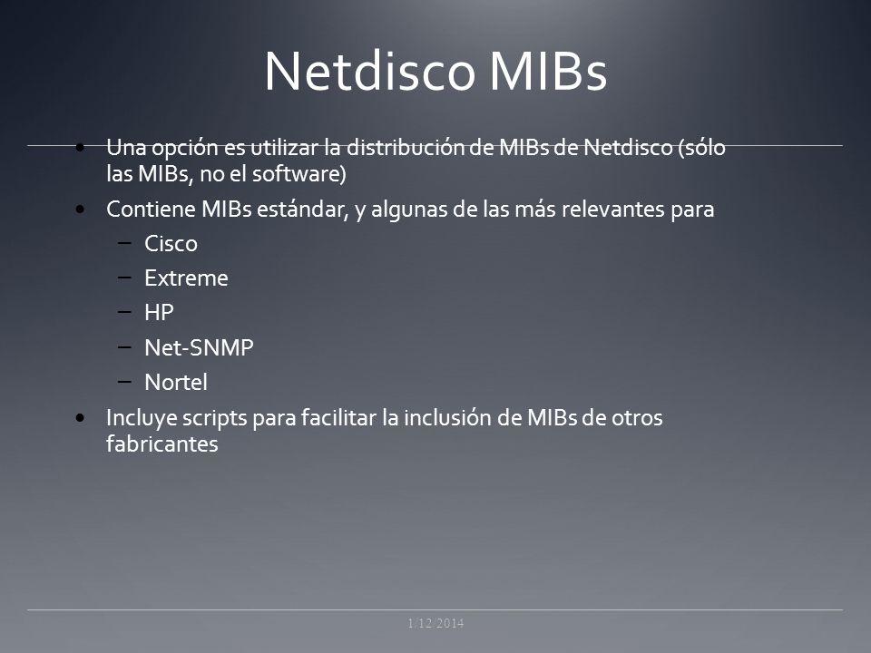 Netdisco MIBs Una opción es utilizar la distribución de MIBs de Netdisco (sólo las MIBs, no el software)