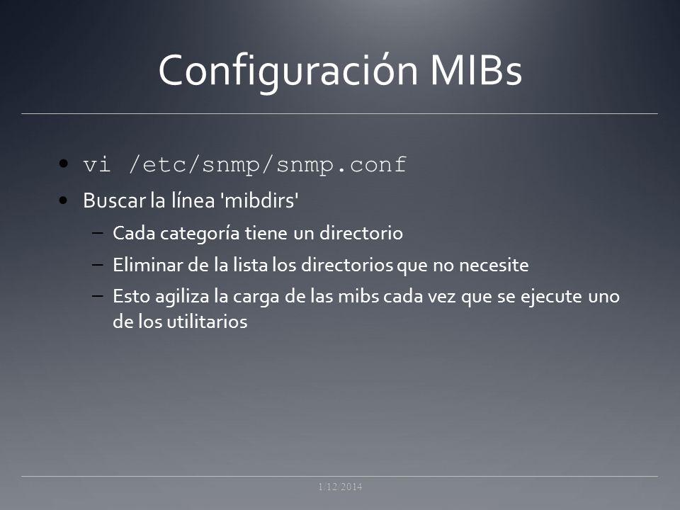 Configuración MIBs vi /etc/snmp/snmp.conf Buscar la línea mibdirs