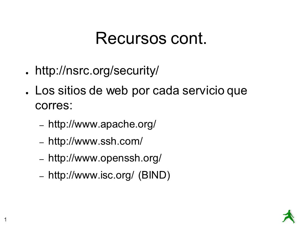 Recursos cont. http://nsrc.org/security/