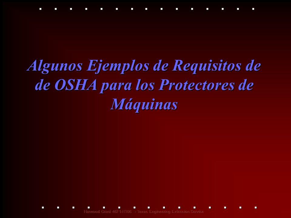 Algunos Ejemplos de Requisitos de de OSHA para los Protectores de Máquinas
