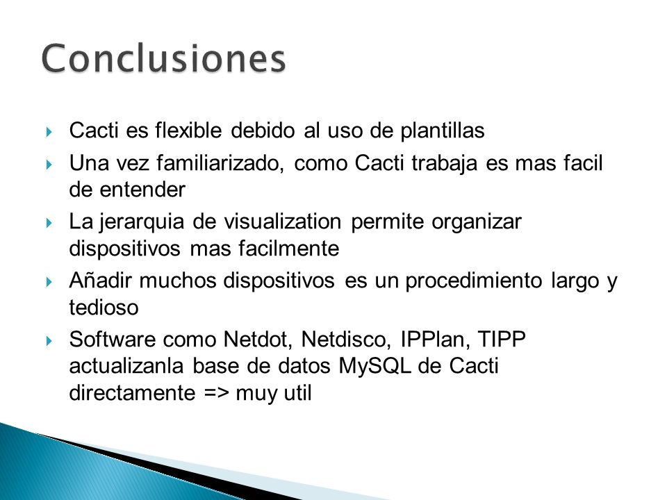 Conclusiones Cacti es flexible debido al uso de plantillas