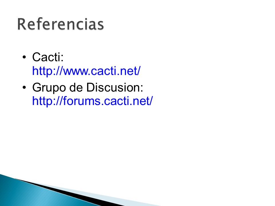 Referencias Cacti: http://www.cacti.net/