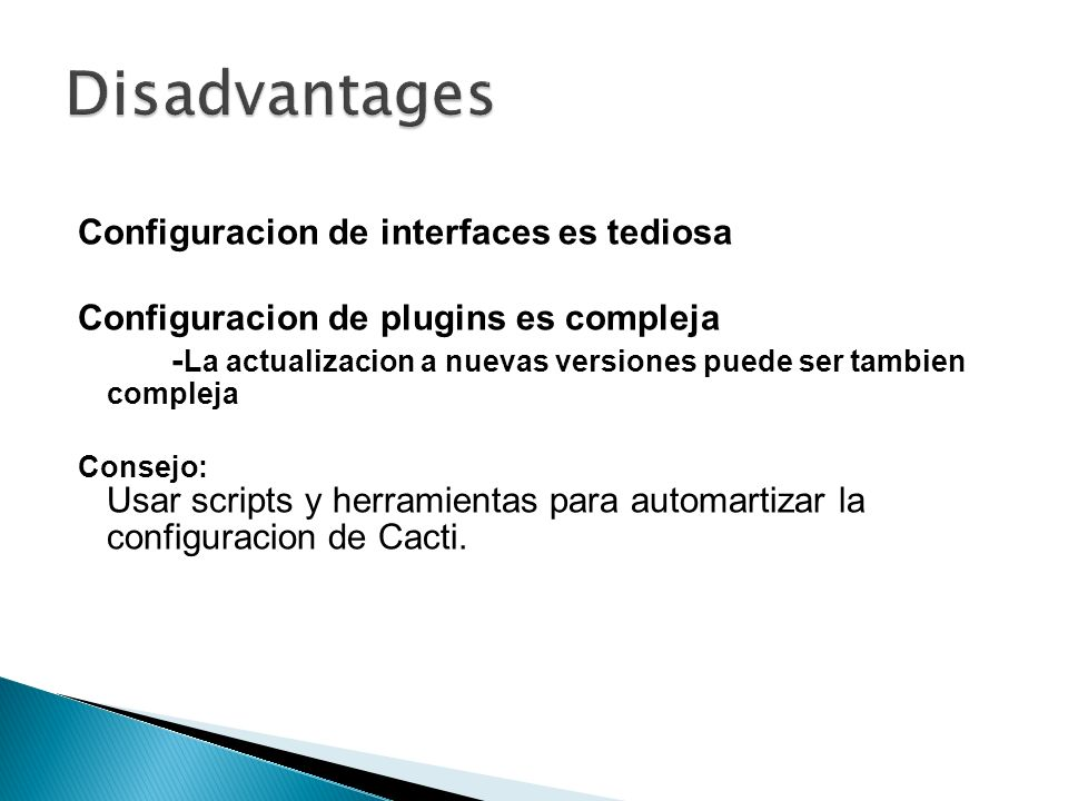 Disadvantages Configuracion de interfaces es tediosa