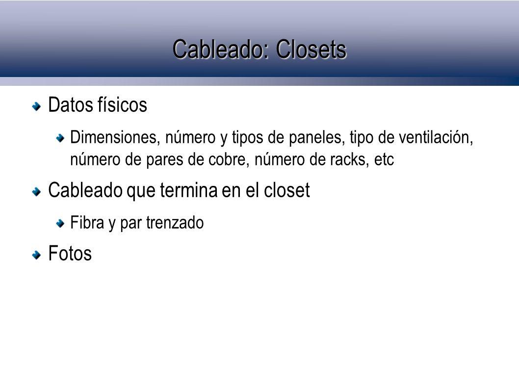 Cableado: Closets Datos físicos Cableado que termina en el closet