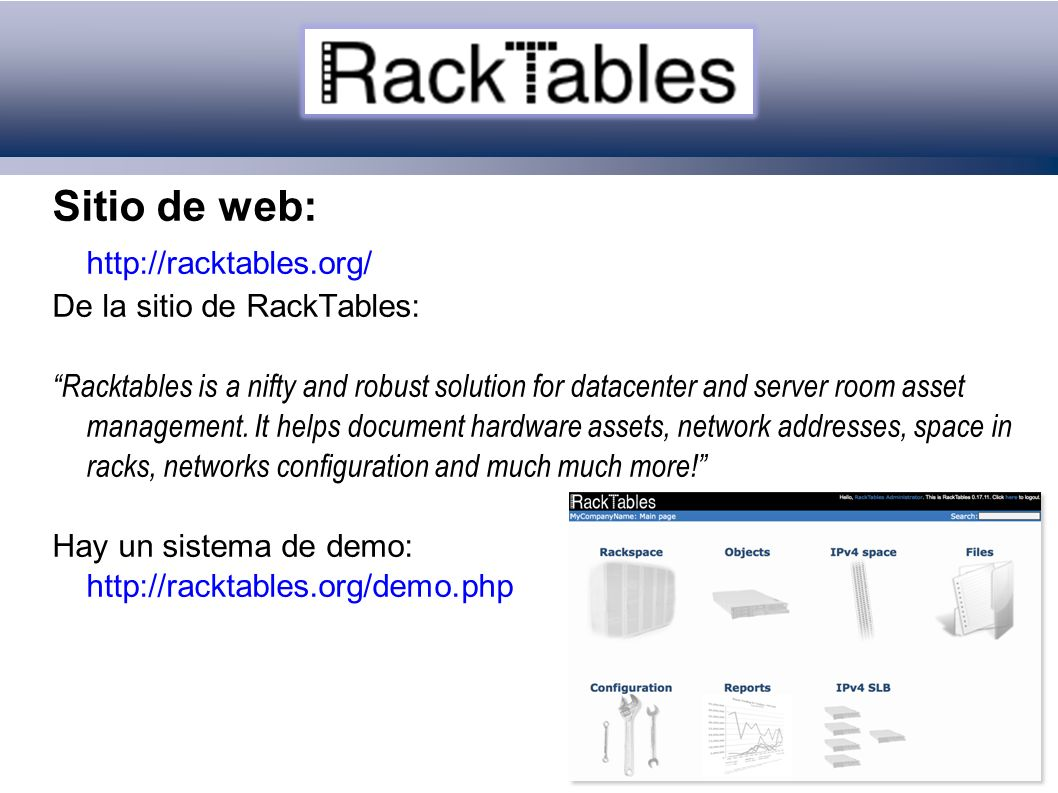 Sitio de web: http://racktables.org/ De la sitio de RackTables: