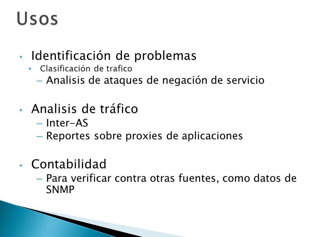 Usos Identificación de problemas Analisis de tráfico Contabilidad
