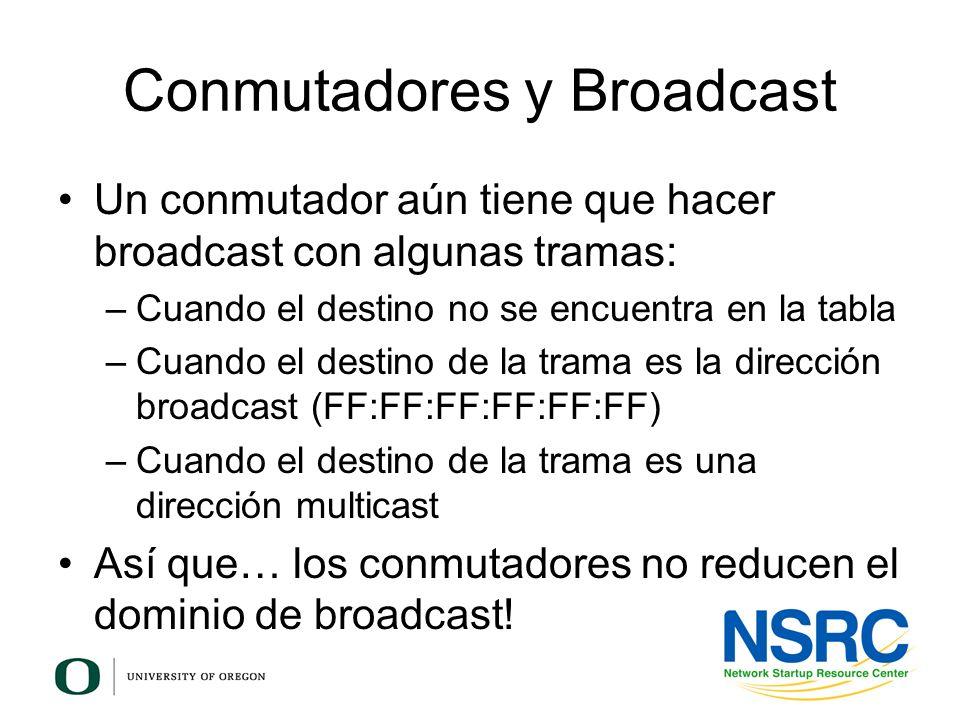 Conmutadores y Broadcast