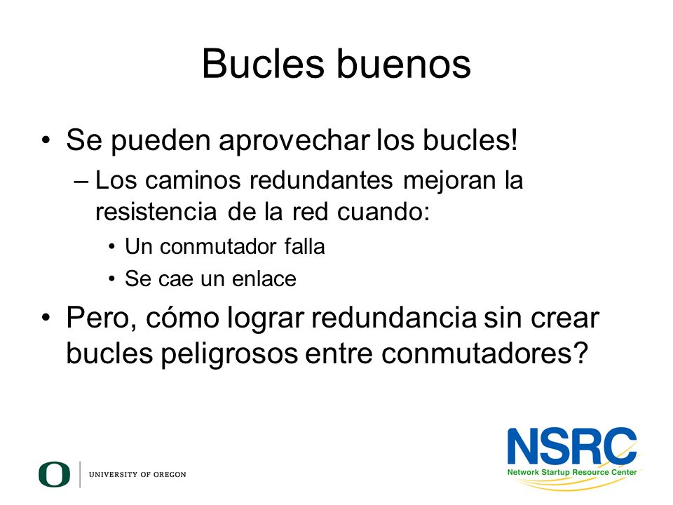 Bucles buenos Se pueden aprovechar los bucles!