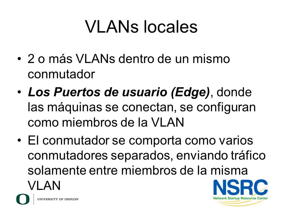 VLANs locales 2 o más VLANs dentro de un mismo conmutador