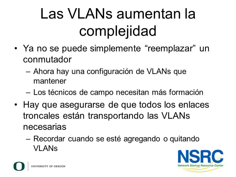 Las VLANs aumentan la complejidad