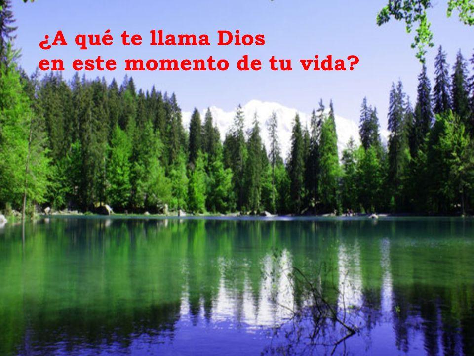 ¿A qué te llama Dios en este momento de tu vida