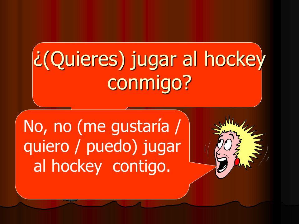 ¿(Quieres) jugar al hockey conmigo