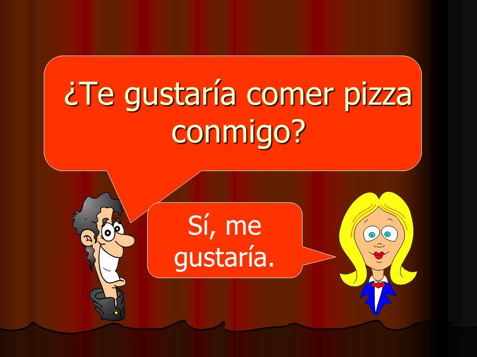 ¿Te gustaría comer pizza conmigo