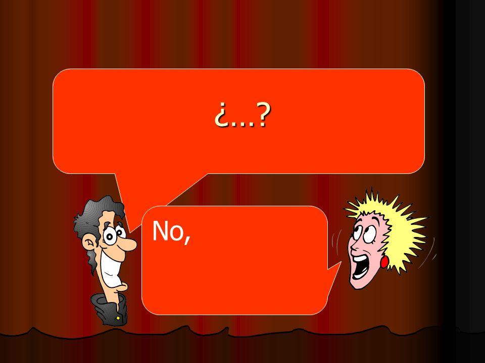 ¿… No,