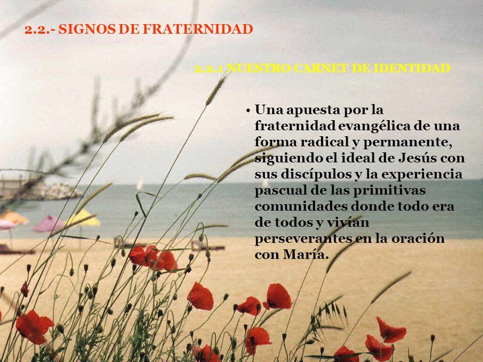 2.2.- SIGNOS DE FRATERNIDAD