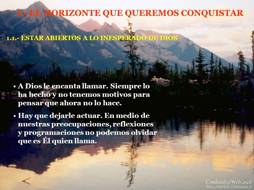 1.- EL HORIZONTE QUE QUEREMOS CONQUISTAR