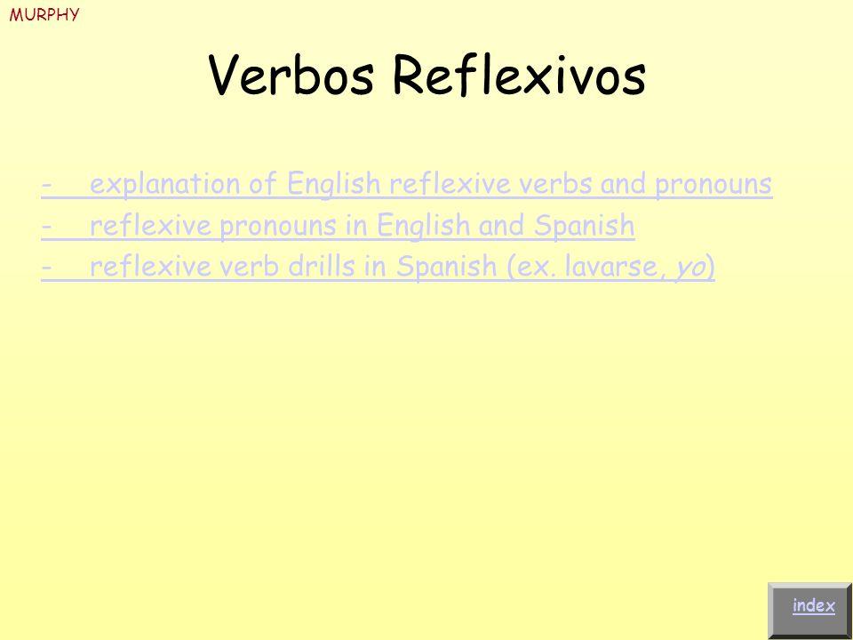 MURPHYVerbos Reflexivos. - explanation of English reflexive verbs and pronouns. - reflexive pronouns in English and Spanish.