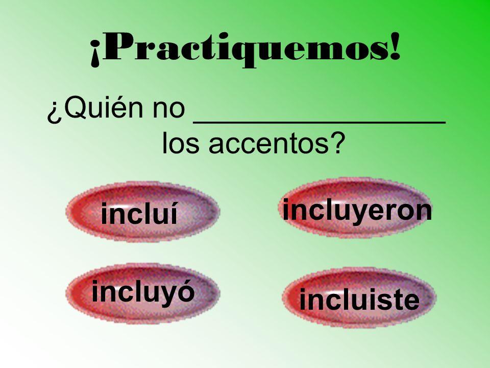 ¿Quién no _______________ los accentos