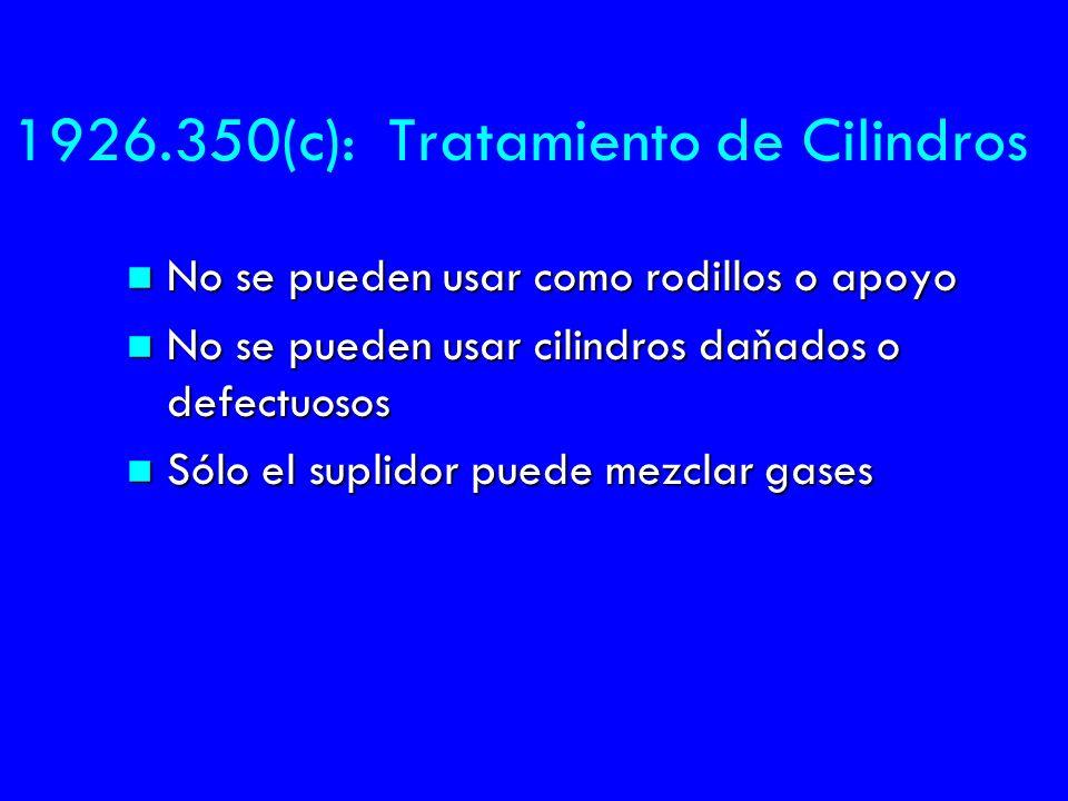 1926.350(c): Tratamiento de Cilindros