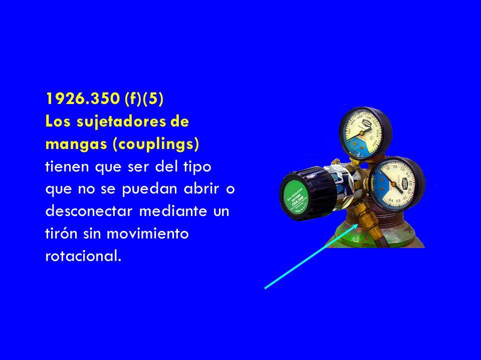 1926.350 (f)(5) Los sujetadores de mangas (couplings)