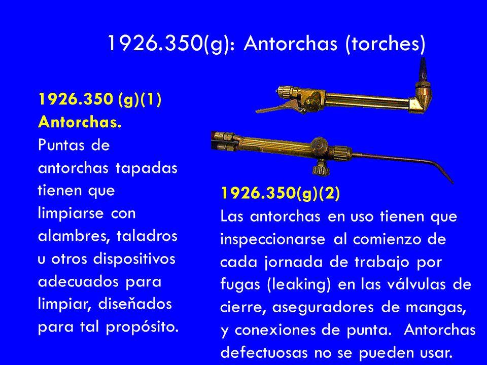 1926.350(g): Antorchas (torches)