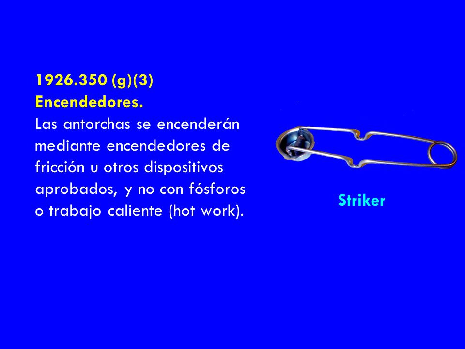 1926.350 (g)(3) Encendedores.