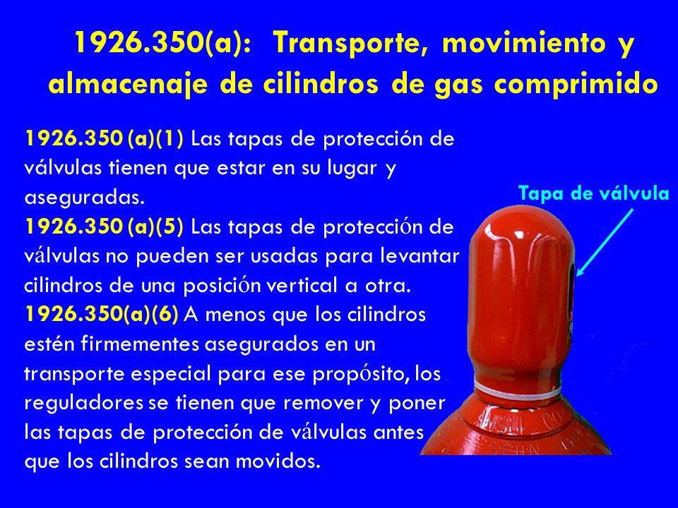 1926.350(a): Transporte, movimiento y almacenaje de cilindros de gas comprimido