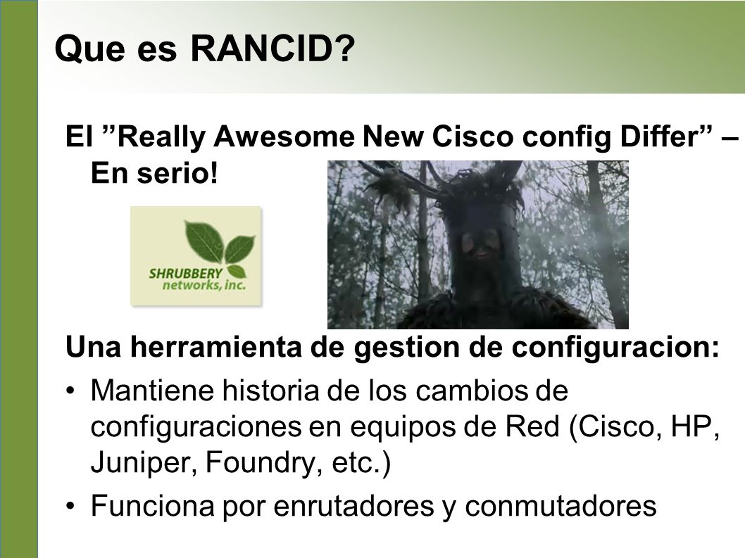 Que es RANCID El Really Awesome New Cisco config Differ – En serio!